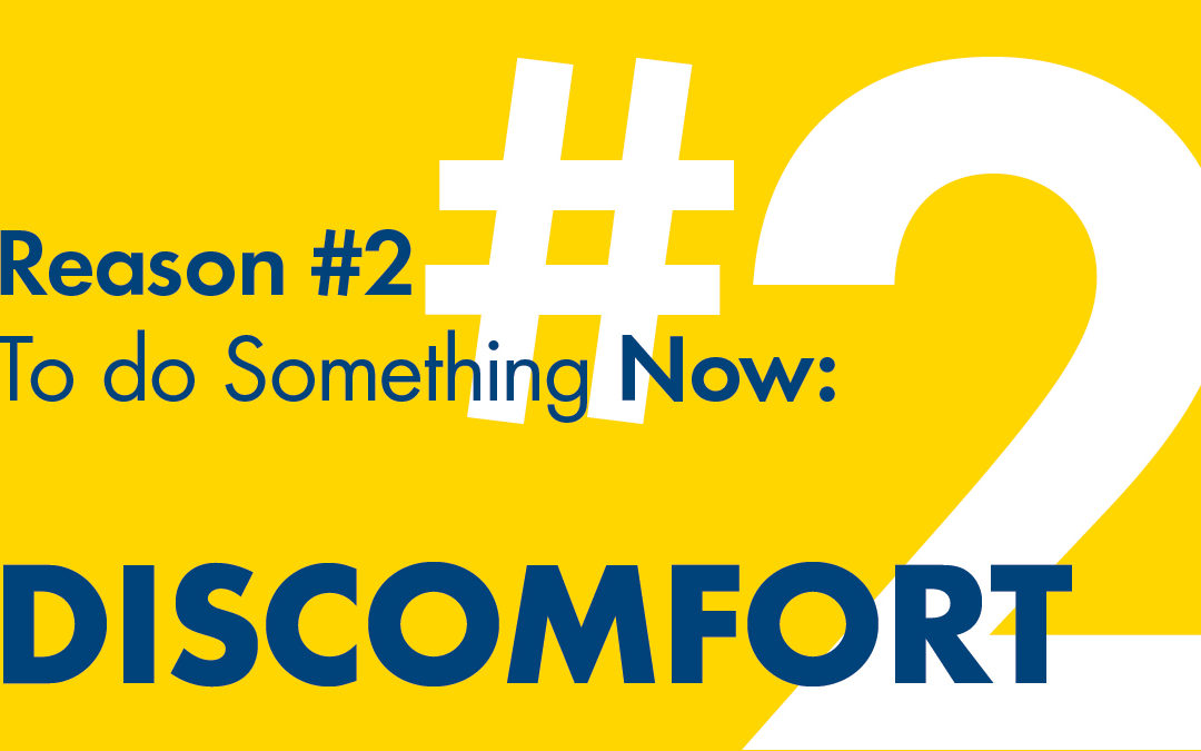 Reason #2 To Do Something Now: Reduce Complications, Pain & Discomfort